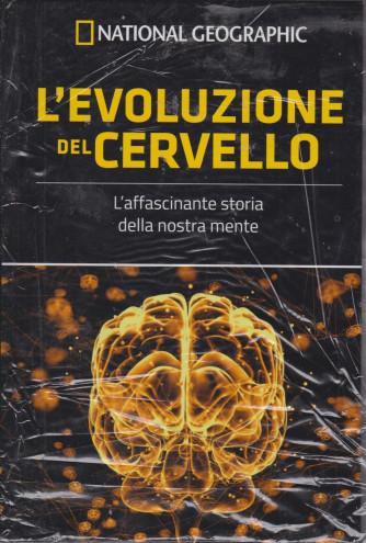National Geographic -L'evoluzione del cervello -  n. 18 - settimanale - 9/7/2021 - copertina rigida