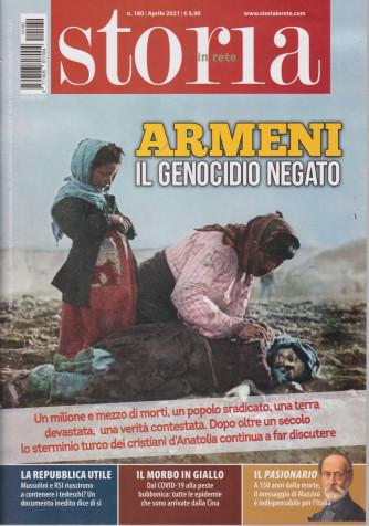 Storia in rete - n. 180 - Armeni - Il genocidio negato  - aprile  2021 - mensile