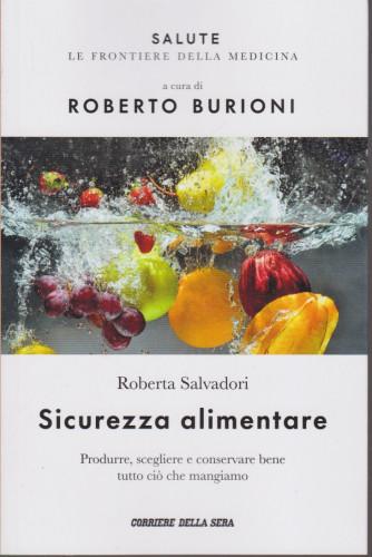 Salute -Sicurezza alimentare  - Roberta Salvadori - A cura di Roberto Burioni - n.10 - settimanale - 157  pagine