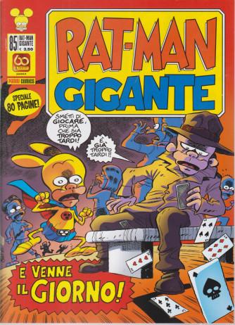 Rat-Man Gigante - n. 85 -E venne il giorno!  -  mensile - 4 marzo 2021 - 80 pagine!