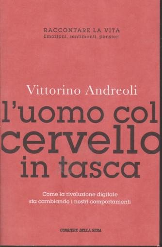 Vittorino Andreoli -L'uomo col cervello in tasca  -    n. 20 - settimanale - 331 pagine