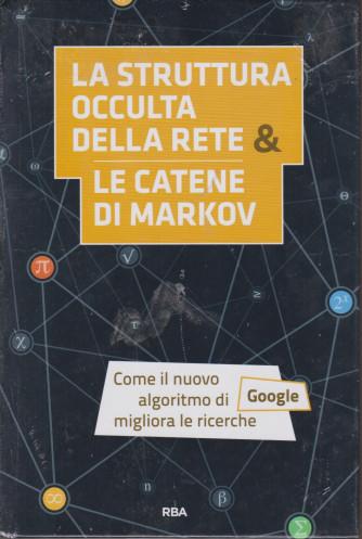 La  matematica che trasforma il mondo -La struttura occulta della rete & le catene di Markov -  -   n. 15 - settimanale - 26/3/2021 - copertina rigida