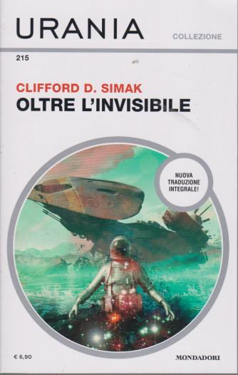 Urania Collezione - n. 215 - Oltre l'invisibile - Clifford D. Simak - dicembre 2020 - mensile