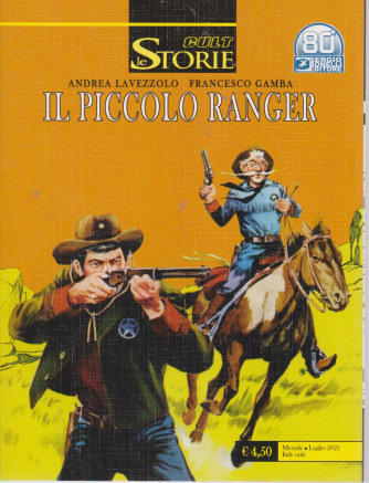 Le Storie cult  -Il piccolo ranger -  mensile -luglio  2021