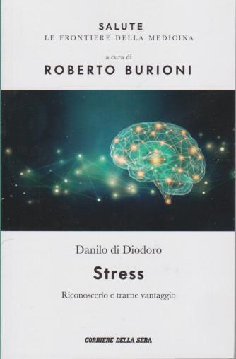 Salute -Stress - Riconoscerlo e trarne vantaggio-  Danilo di Diodoro - n. 4 - settimanale - 138 pagine