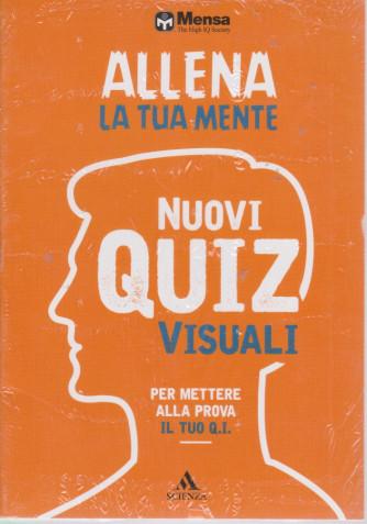 Allena la tua mente - Nuovi quiz visuali per mettere alla prova il tuo Q.I. - n. 1 - 20/7/2021 - mensile