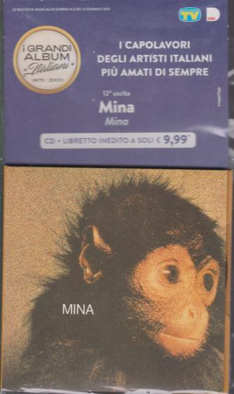 I grandi album italiani 1970- 2000 - dodicesima uscita- Mina - Mina - cd + libretto inedito - 12/1/2021 -