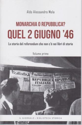 Monarchia o Repubblica? Quel 2 giugno '46 - La storia del referendum che non c'è nei libri di storia - n. 1 -