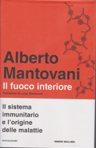 Alberto Mantovani - Il fuoco interiore - mensile - 177 pagine