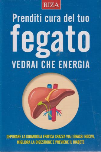 Dimagrire -Prenditi cura del tuo fegato. Vedrai che energia -- n. 234  - ottobre 2021