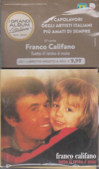 I grandi album italiani 1970- 2000 - quindicesima  uscita- Franco Califano - Tutto il resto è noia - cd + libretto inedito - 2/2/2021 -