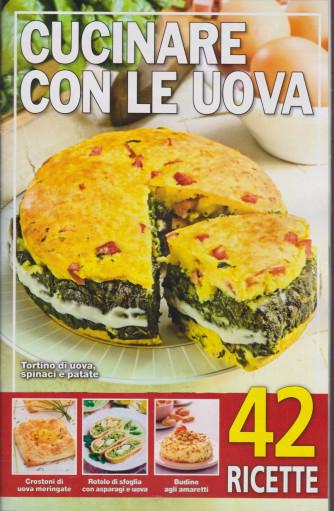 Cucinare con le uova - n. 208 -2/2/2021- 42 ricette