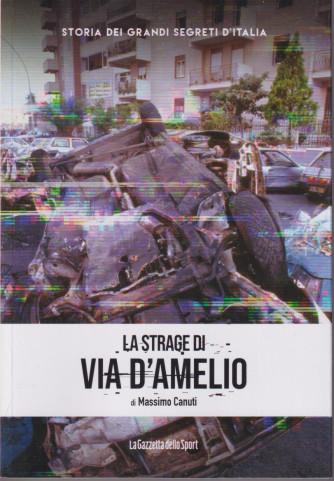 Storia dei grandi segreti d'Italia - La strage di Via D'Amelio- di Massimo Canuti - n. 10 - settimanale - 153  pagine