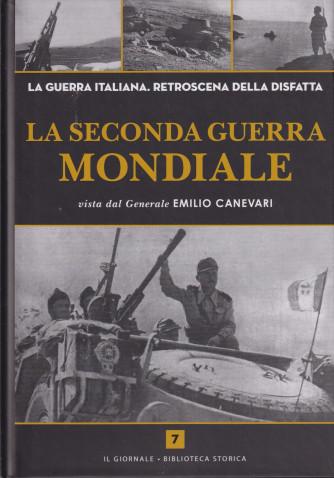 La seconda guerra mondiale  vista dal Generale Emilio Canevari - n. 7 -      copertina rigida
