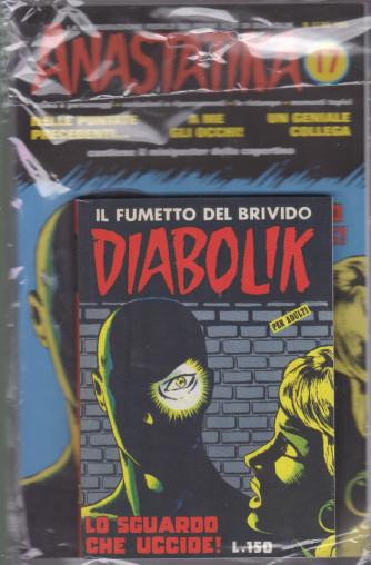 Diabolik + Anastatika - n. 17  del 1964 - Lo sguardo che uccide!- settimanale -