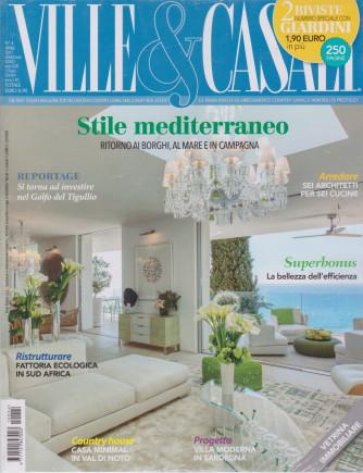 Ville & Casali - mensile n. 4 -  aprile   2021 + Giardini - 2 riviste