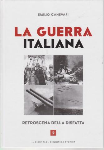 La guerra italiana - Emilio Canevari - Retroscena della disfatta - n. 2 - 192  pagine copertina rigida