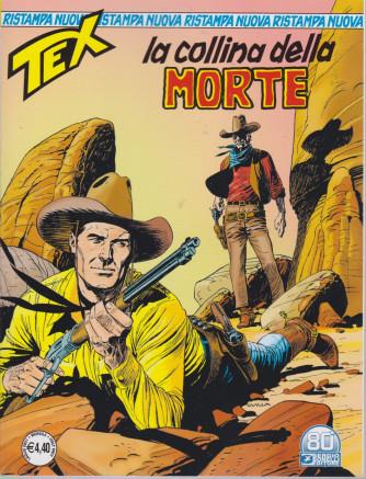 Tex Nuova Ristampa - La collina della morte - n. 471 - mensile luglio  2021