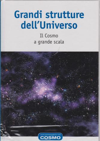 Una passeggiata nel cosmo - Grandi strutture dell'Universo - n. 8  - settimanale -19/3/2021- copertina rigida