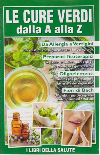 I libri della salute - Le cure verdi dalla A alla Z - n. 18 - 27/4/2021