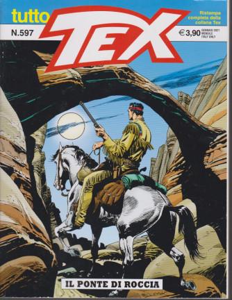 Tutto Tex - Il ponte di roccia - n. 597 - gennaio 2021 - mensile
