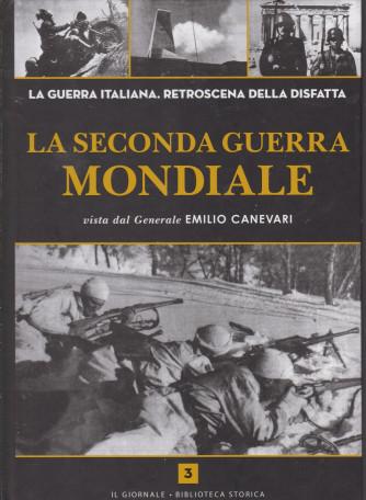 La seconda guerra mondiale  vista dal Generale Emilio Canevari - n. 3 -      copertina rigida