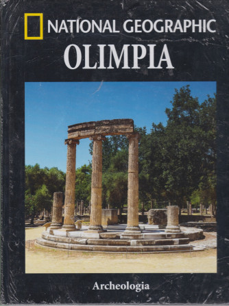 National Geographic - Olimpia- n. 11-Archeologia -  settimanale - 9/4/2021 - copertina rigida