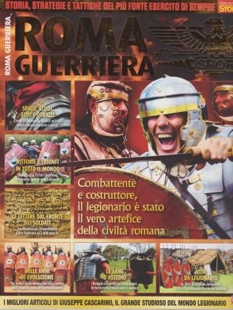 Civiltà romana speciale - Roma guerriera - n. 2 - agosto - settembre 2021 - bimestrale