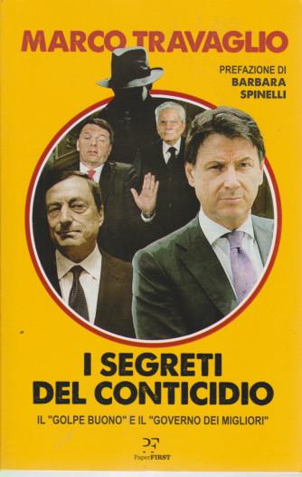 Marco Travaglio - I segreti del Conticidio - Il golpe buono e il governo dei migliori - 496 pagine