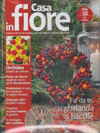 Cose di Casa + - Casa in Fiore  - n. 12 - gennaio 2021 - mensile -  2 riviste
