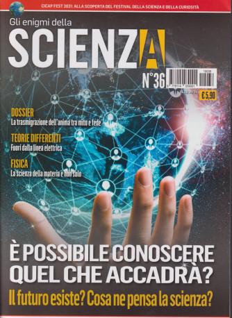 Gli Enigmi della scienza - n. 36 -21/9/2021