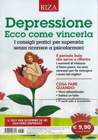 Riza Psicosomatica - Depressione. Ecco come vincerla- n. 487-settembre 2021