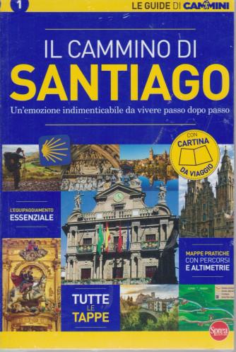 Le guide di Cammini - Il cammino di Santiago - n. 1 - bimestrale - maggio - giugno 2021