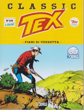 Tex Classic - Piani di vendetta  -  n. 109 - quattordicinale -7 maggio  2021