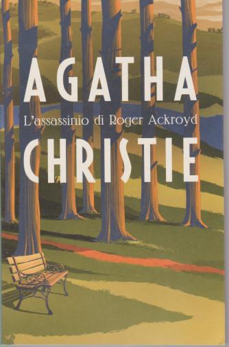 I grandi autori - n. 4 - Agatha Christie -L'assassinio di Roger Ackroyd - 19/1/2021- settimanale - 233 pagine