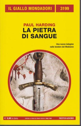 Il giallo Mondadori - n. 3199 - La pietra di sangue - Paul Harding -gennaio 2021 - mensile