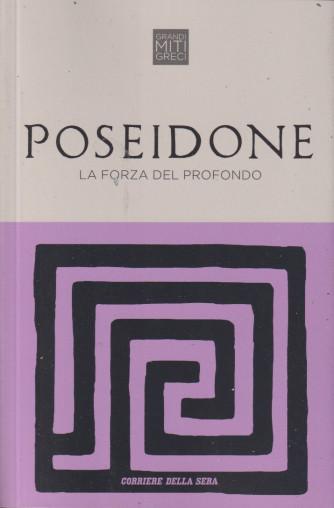 Grandi miti greci - Poseidone - La forza del profondo-    n. 22  - settimanale - 151  pagine