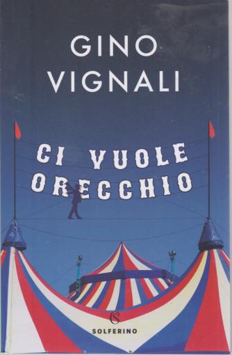 Gino Vignali - Ci vuole orecchio - n. 2 - settimanale - 203 pagine
