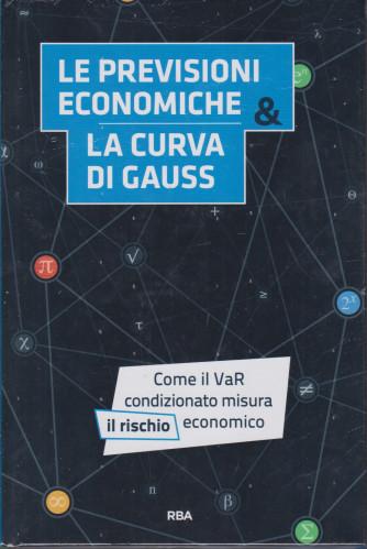 La  matematica che trasforma il mondo - Le previsioni economiche - La curva di Gauss- -  n. 9 - settimanale - 2/1/2021 - copertina rigida