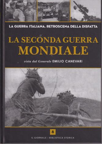 La seconda guerra mondiale  vista dal Generale Emilio Canevari - n. 8 -      copertina rigida