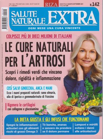Salute Naturale Extra - n. 142 -Le cure naturali per l'artrosi-  bimestrale - agosto - settembre   2021