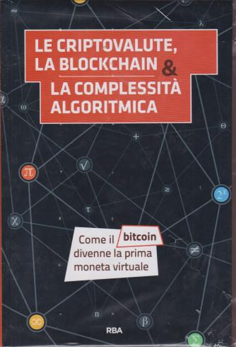 La  matematica che trasforma il mondo - Le crptovalute, la blockchain & la complessità algortimica - -  n. 8 - settimanale - 18/12/2020 - copertina rigida