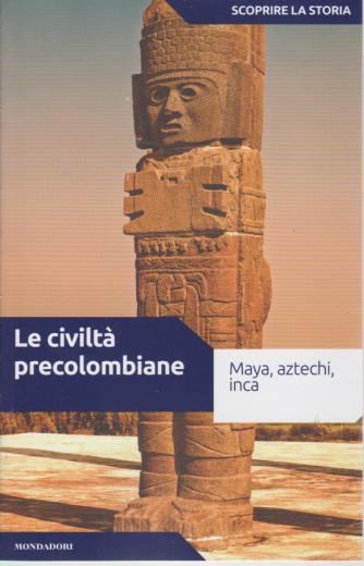 Scoprire la storia - n.19 -Le civiltà precolombiane  -27/4/2021- settimanale - 159 pagine