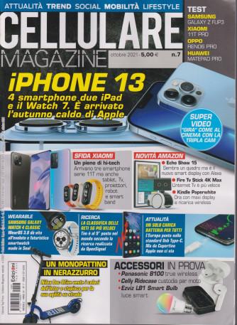 Cellulare Magazine - n. 7 - ottobre  2021 - mensile -