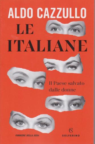 Aldo Cazzullo - Le italiane - n. 1 - bimestrale - 279 pagine