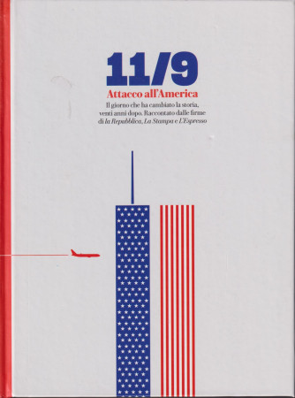 11/9 - Attacco all'America - n. 27 . 11/9/2021 - 319 pagine - copertina rigida
