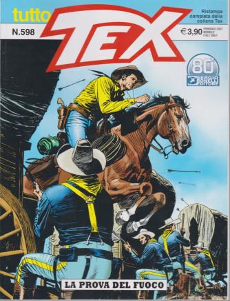 Tutto Tex - La prova del fuoco - n. 598 - febbraio  2021 - mensile