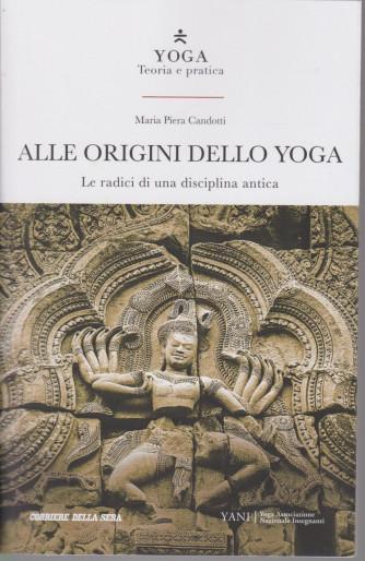 Yoga - Teoria e pratica - Alle origini dello yoga -  n. 20 -  settimanale - 156  pagine