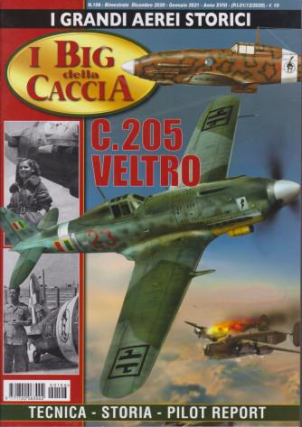 I grandi aerei storici - I big della caccia - C.205 veltro -  n. 106 - bimestrale - dicembre 2020 - gennaio 2021