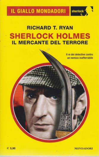 Il giallo Mondadori - Sherlock Holmes . Richard T. Ryan - Sherlock Holmes - Il mercante del terrore  - n. 81 -maggio  2021 - mensile
